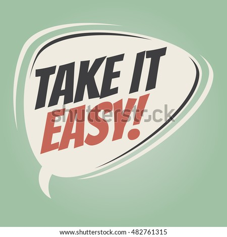 take it easy retro speech balloon