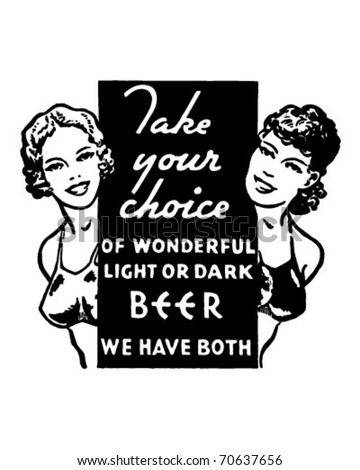 Take Your Choice - Light Or Dark Beer - Retro Ad Art Banner - stock vector