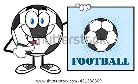Talking Soccer Ball Cartoon Mascot Character Pointing To A Sign With Text Football. Vector Illustration Isolated On White Background - stock vector