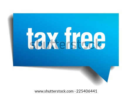tax free blue 3d realistic paper speech bubble - stock vector