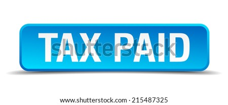 Tax paid blue 3d realistic square isolated button - stock vector