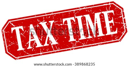 tax time red square vintage grunge isolated sign