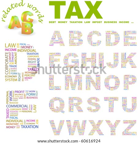TAX. Vector letter collection. Wordcloud illustration. Illustration with different association terms. - stock vector