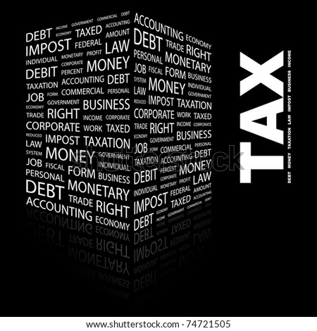 TAX. Word collage on black background. Vector illustration. Illustration with different association terms.