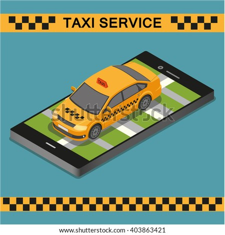 Taxi service illustration in isometric style. Flat 3d isometric high quality car taxi and phone. Isometric yellow taxi.  - stock vector