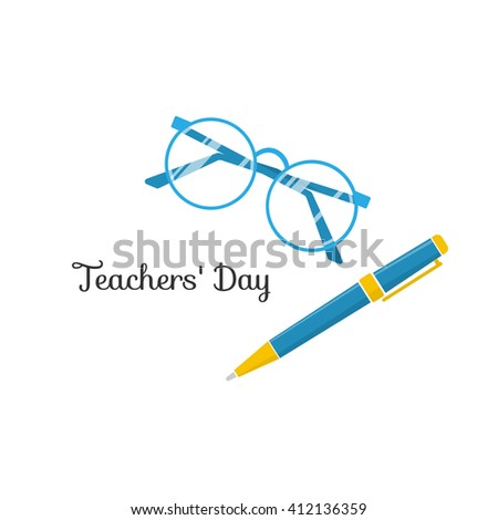 Teacher??s day. Glasses and pen. Postcard. Vector
