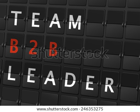 team B2B leader words on airport board background - stock vector