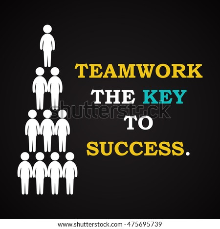 Teamwork the key to success - motivational inscription template