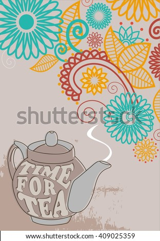 Teapot with the words time for tea on an orange background with flowers in the corner - stock vector