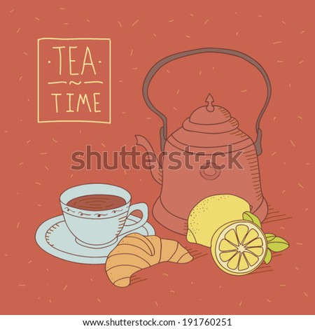 Teatime still life composition of a teapot, cup of tea, croissant and lemon in vintage style on red background with lettering and home atmosphere