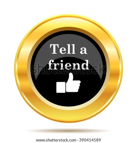 Tell a friend icon. Internet button on white background. EPS10 vector.