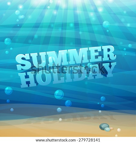 Template design, posters, banners with underwater background with waves, sand, bubbles. 3D text summer holidays. Vector. - stock vector