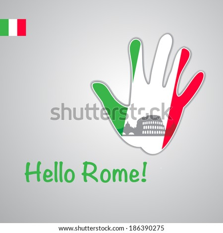 Template - hello Rome. Background-hand with the flag of Italy and Rome  major attractions - Colosseum. Vector - stock vector