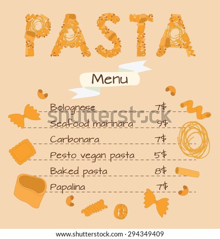 "Template menu  pasta. The word ""pasta"" is lined with different kinds of pasta.  Editable Vector illustration - stock vector"