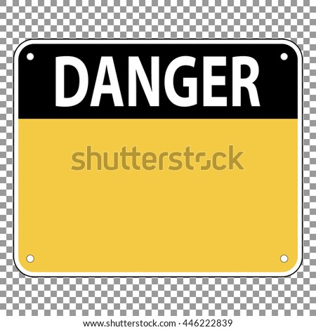 Template sign warning of the danger, is easily edit, vector for print or website design