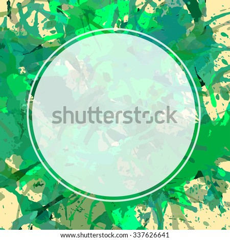 Template with semi-transparent white circle over bright green colorful artistic paint splashes, ready for your text. - stock vector