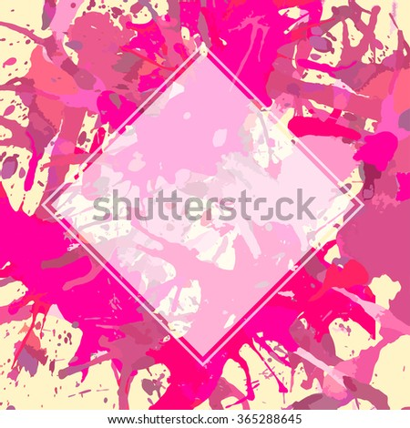 Template with semi-transparent white square over bright pink colorful artistic paint splashes, ready for your text. - stock vector