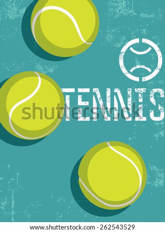 Tennis vintage grunge style poster. Retro vector illustration with tennis balls. - stock vector