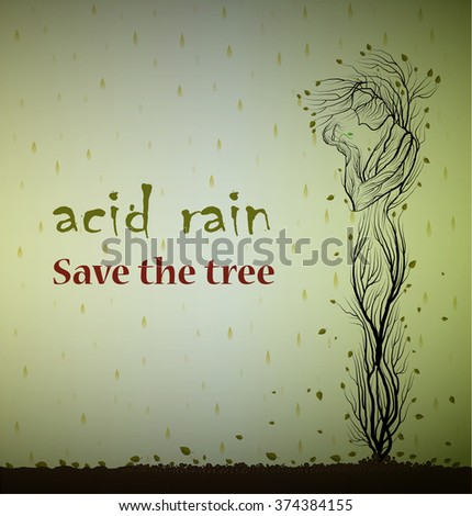 Text ``acid rain save the tree`` and dying tree looks like man and holding the last green leaf, save plant concept, eco art, vector - stock vector
