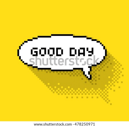 "Text bubble with ""Good day"" phase, flat pixelated illustration. - Stock vector"