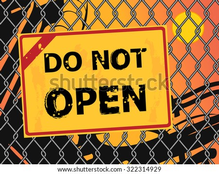 Text Do Not Open a broken wire fence - stock vector