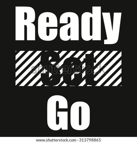 Text ready set go on black background typography lines - stock vector