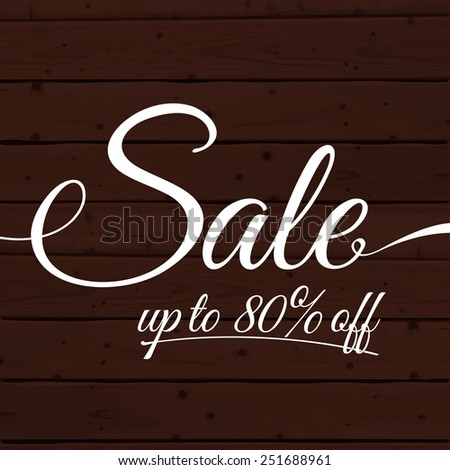 Text sale up to 80% off on the wooden planks background. Vector advertising banner vintage design. - stock vector