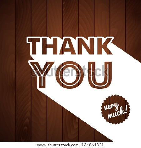 Thank you card with typography on a wooden background. Vector image. - stock vector
