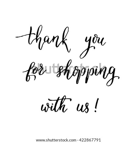 Thank you for shopping with us, hand lettering vector. Modern calligraphy pen and ink. - stock vector