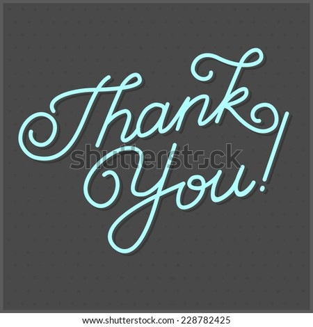 THANK YOU hand lettering -- custom handmade calligraphy, vector  - stock vector