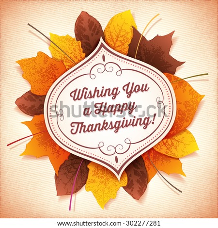 Thanksgiving greeting card with a white label in front of a circle of colorful autumn leaves. - stock vector