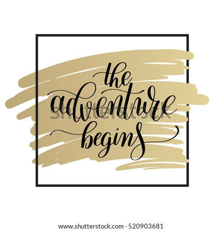 Adventure Begins Handwritten Positive Inspirational Quote Stock ...
