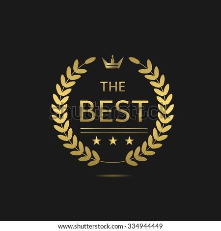 The Best award label. Golden laurel wreath with crown symbol - stock vector