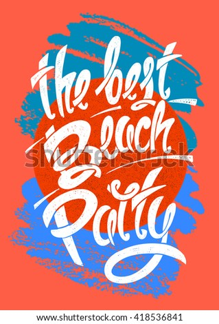 The best beach party. Hand drawn letters EPS10