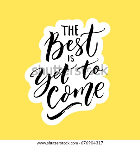 Best Yet Come Inspirational Quote Posters Stock Vector 676904317 ...