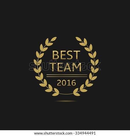 The Best Team award label. Golden laurel wreath, Vector illustration - stock vector
