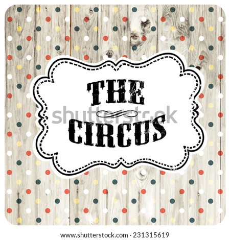The circus abstract poster template. Vector - stock vector