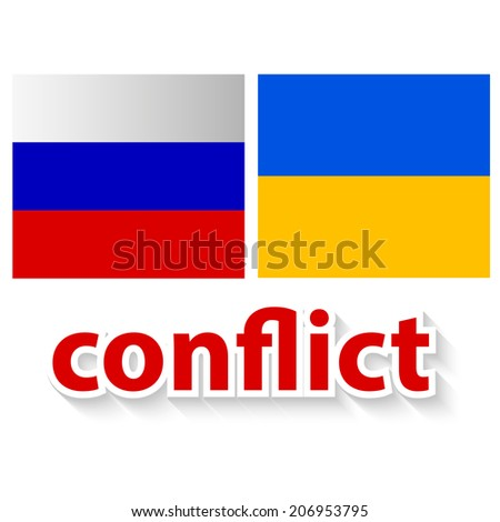 The conflict between Russia and Ukraine - symbolic illustration - image of a flag of the Russian Federation and  flag of the Ukraine and red inscription conflict - stock vector