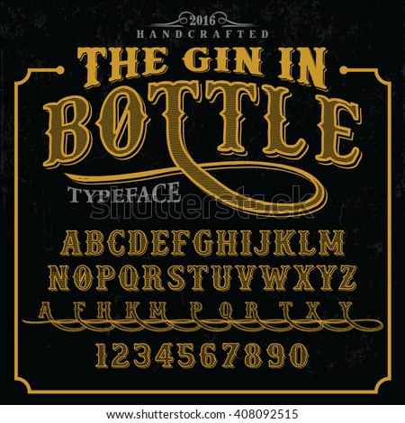 The Gin in Bottle label font and sample label design with decoration. Vintage handcrafted font illustration. Label font. Vector font. vintage font. font illustration. handcrafted font.old font. font - stock vector
