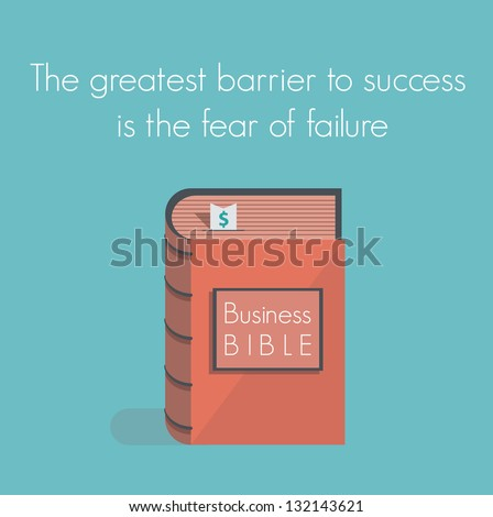 The greatest barrier to success is the fear of failure. Business Bible. Concept for business success motivation, commandments, rules and metaphors.