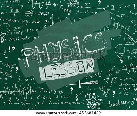 The illustration of beautiful green scientific background with chalk handwriting. Physical class blackboard. Totally vector fully scalable image with white handwritten text. - stock vector