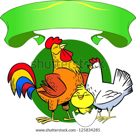 The illustration shows the hens. This is a chicken, rooster and chick from an egg. And there is a decorative ribbon. Illustration done in cartoon style on separate layers. - stock vector