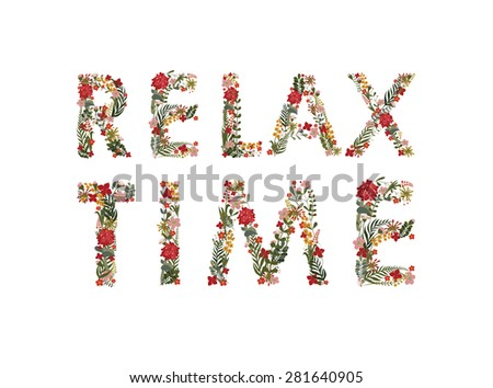 """The inscription """"Relax Time"""" Laid flowers and leaves.Editable Vector Cute floral card on a white background. - stock vector"""
