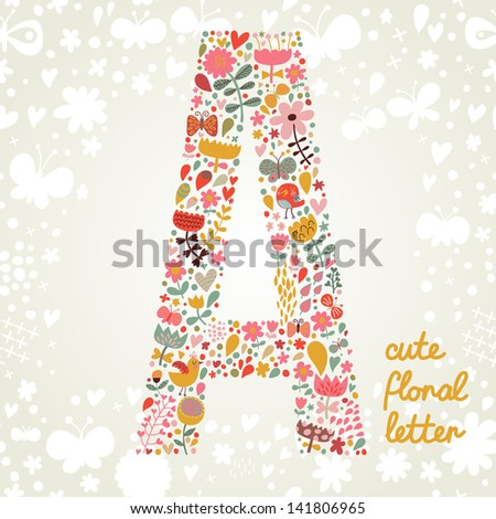 The letter A. Bright floral element of colorful alphabet made ??from birds, flowers, petals, hearts and twigs. Summer floral ABC element in vector - stock vector