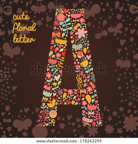 The letter A. Bright floral element of colorful alphabet made from birds, flowers, petals, hearts and twigs. Summer floral ABC element in vector - stock vector