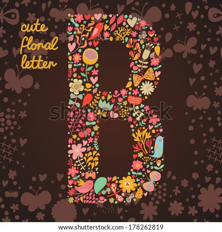 The letter B. Bright floral element of colorful alphabet made from birds, flowers, petals, hearts and twigs. Summer floral ABC element in vector - stock vector