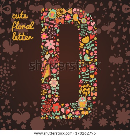 The letter D. Bright floral element of colorful alphabet made from birds, flowers, petals, hearts and twigs. Summer floral ABC element in vector - stock vector