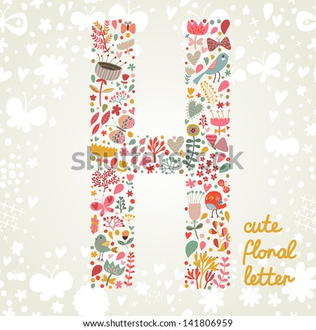The letter H. Bright floral element of colorful alphabet made ??from birds, flowers, petals, hearts and twigs. Summer floral ABC element in vector - stock vector