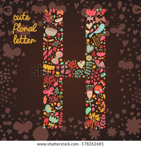 The letter H. Bright floral element of colorful alphabet made from birds, flowers, petals, hearts and twigs. Summer floral ABC element in vector - stock vector