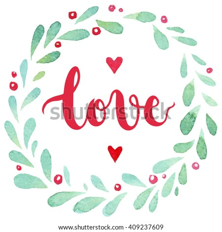 The light and airy frame in the shape of a circle of watercolor leaves in vector. Handwritten inscription love. Postcard Greetings Mother's Day and Valentine's Day - stock vector